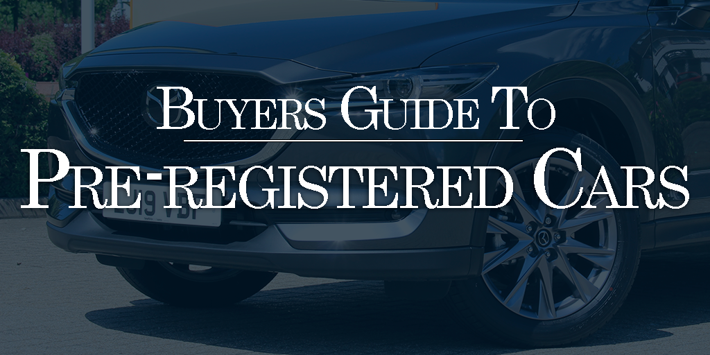 Buyers guide to pre-registered cars